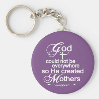 God Could Not Be Everywhere So He Created Mother's Key Ring