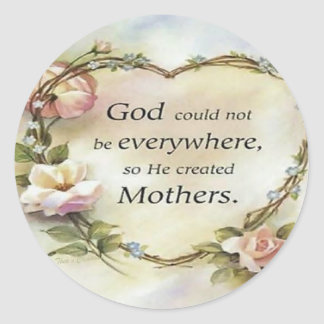 God Could Not Be Everywhere.... Stickers