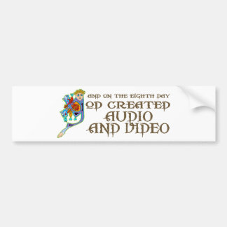 God Created Audio and Video Bumper Sticker