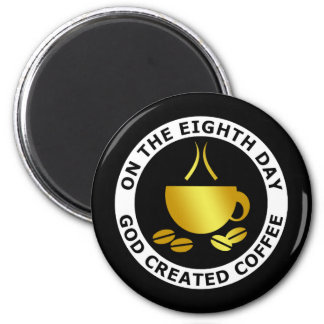 GOD CREATED COFFEE 6 CM ROUND MAGNET