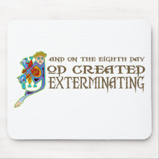 God Created Exterminating Mouse Pads