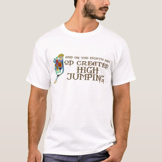 God Created High Jumping T-Shirt