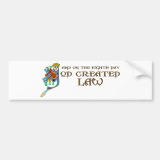 God Created Law Bumper Sticker