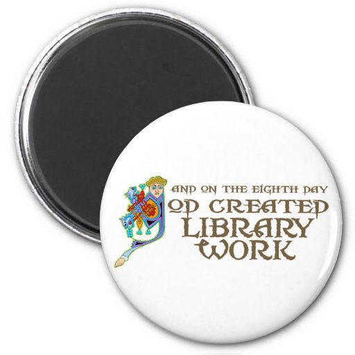 God Created Library Work Magnet