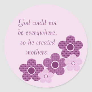 God Created Mothers Flower Stickers, Lavender Round Sticker