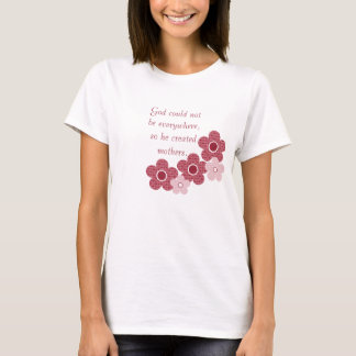 God Created Mothers Patterned Flower T-shirt, Pink T-Shirt