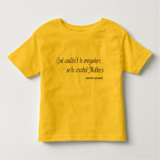 God Created Mothers Toddler T-Shirt