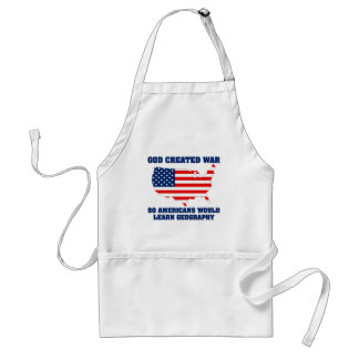 God Created War so Americans Would Learn Geography Aprons