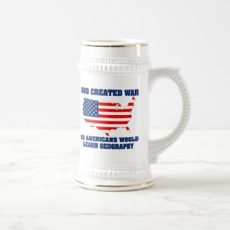 God Created War so Americans Would Learn Geography Beer Steins