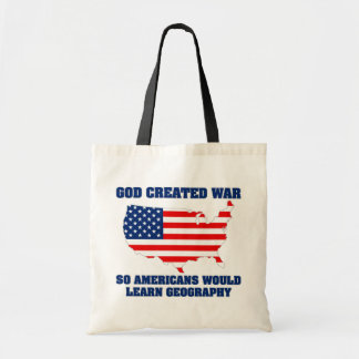 God Created War so Americans Would Learn Geography Budget Tote Bag