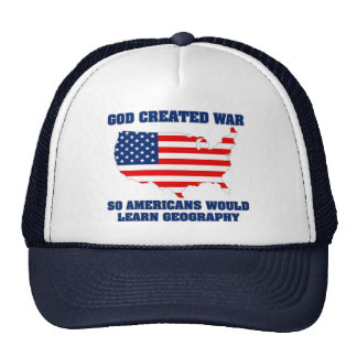 God Created War so Americans Would Learn Geography Cap