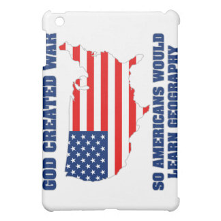 God Created War so Americans Would Learn Geography Cover For The iPad Mini