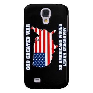 God Created War so Americans Would Learn Geography Galaxy S4 Case