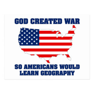 God Created War so Americans Would Learn Geography Postcard