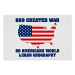 God Created War so Americans Would Learn Geography Print