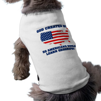 God Created War so Americans Would Learn Geography Sleeveless Dog Shirt