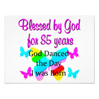 GOD DANCED THE DAY I WAS BORN 85TH BIRTHDAY PHOTO