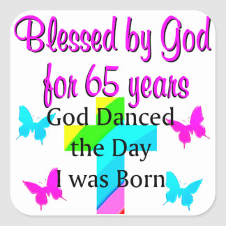 GOD DANCED THE DAY THIS 65TH BIRTHDAY DESIGN SQUARE STICKER