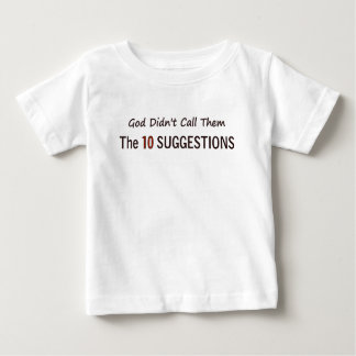 GOD DIDN'T CALL THEM THE 10 SUGGESTIONS T-SHIRTS