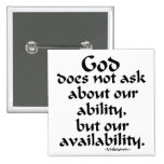 God does not ask... button