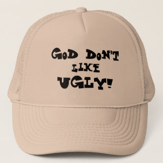 """God don't like UGLY!"" Light Colored Hat"