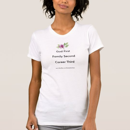 God First, Family Second, Career Third T-Shirt