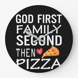 God First Family Second Then Pizza Love Large Clock