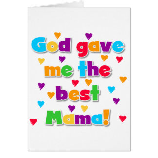 God Gave Me the Best Mama Tshirts and Gifts Greeting Card