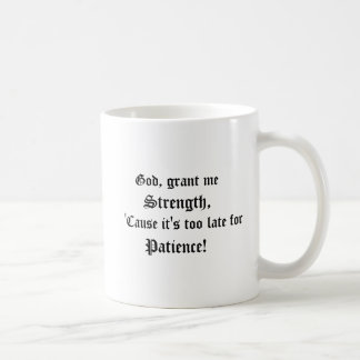 God, grant me strength coffee mug
