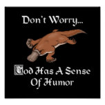 God Has A Sense Of Humour Platypus Print