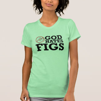 GOD HATES FIGS - png Tee Shirt