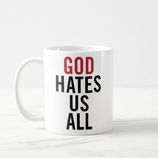 """God Hates U.S. All"". Californication Hank Moody Coffee"