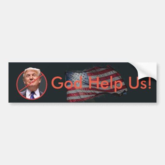 God Help Us, Anti Trump Bumper Sticker