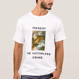 god, Heresy, The victimless crime T-Shirt