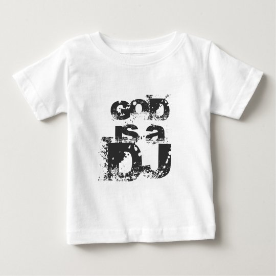 GOD IS A DJ BABY T-Shirt