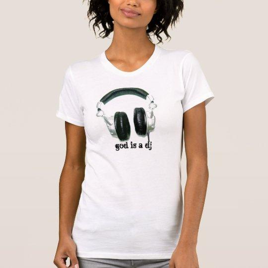 God is a DJ V T-Shirt