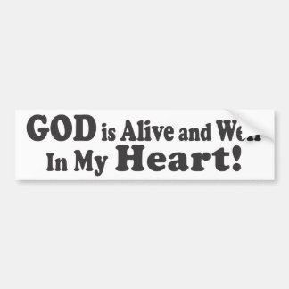 GOD is Alive and Well in My Heart! Bumper Sticker