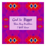 God Is Bigger Than Any Problem I Will Have Poster