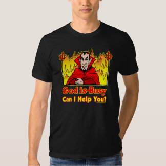 God Is Busy, Can I Help You? T-Shirt