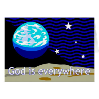 God is everywhere, earth and stars greeting card