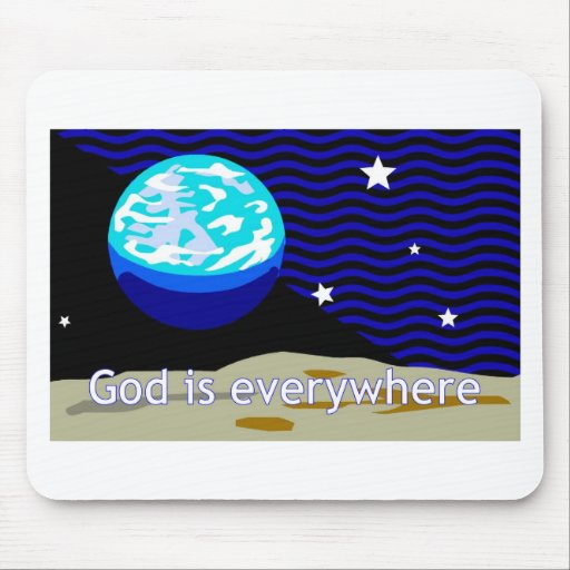 God is everywhere, earth and stars mouse pads