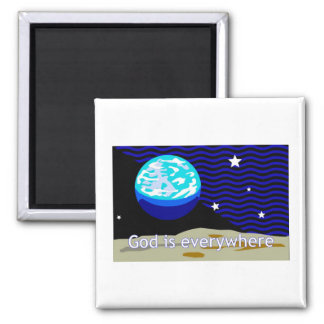 God is everywhere, earth and stars square magnet