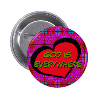 God is Everywhere Pinback Button with Hearts