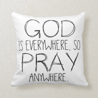 God Is Everywhere Pray Anywhere Pillow