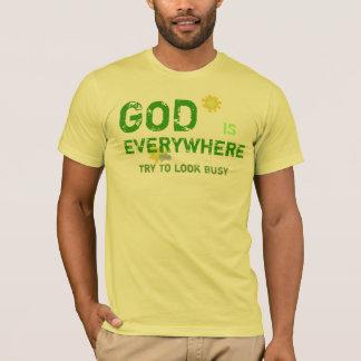 God is everywhere T-Shirt
