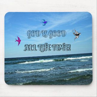 God Is Good All The Time Mouse Pad