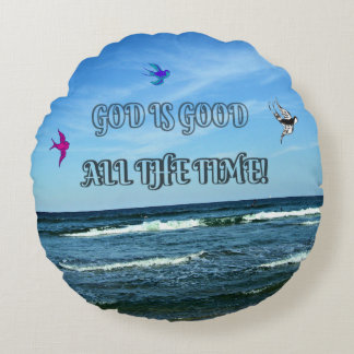 God Is Good All The Time Round Cushion