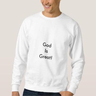 God Is Great! Sweatshirt
