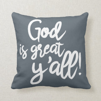God is Great, Y'all! (Slate Pillow) Throw Pillow
