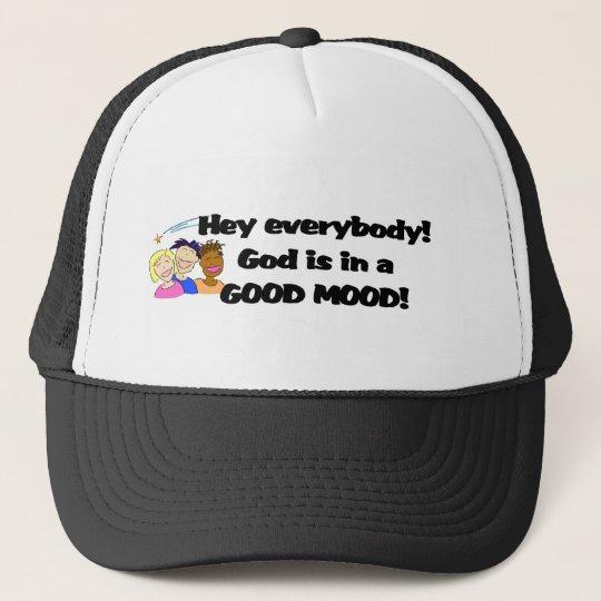 God is in a good mood! cap
